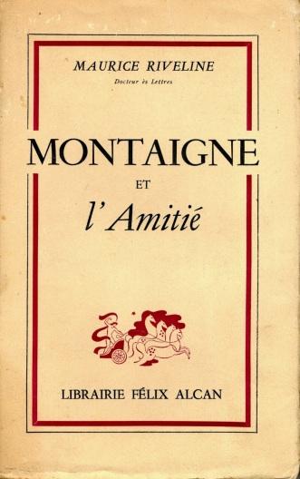 Riveline (Maurice), Montaigne et l'amitié